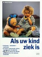 Als uw kind ziek is - Helmut Keudel, Jan Wynsen Bruinsma, Renske de Boer (ISBN 9789062556649)