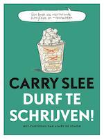 Durf te schrijven! - Carry Slee