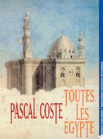 Pascal Coste, toutes les Egypte - Pascal Coste (ISBN 9782863640920)