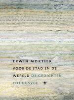 Voor de Stad en de Wereld - Erwin Mortier (ISBN 9789023432791)