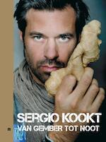 Sergio kookt! / Van gember tot noot