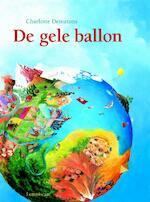 De gele ballon - Charlotte Dematons (ISBN 9789056375263)