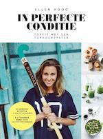 In perfecte conditie - Ellen Hoog (ISBN 9789048825851)