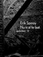 Nu is al te laat - Erik Spinoy