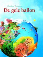 De gele ballon - Charlotte Dematons (ISBN 9789047704812)