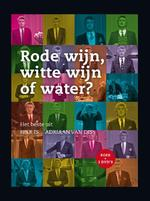 Rode wijn, witte wijn of water ? - Adriaan van Dis (ISBN 9789047615972)