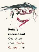 Poëzie is een daad - Remco Campert (ISBN 9789023441267)