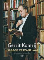 Halfgod Verzamelaar - Gerrit Komrij (ISBN 9789023479833)