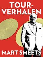Tourverhalen - Mart Smeets (ISBN 9789063019990)