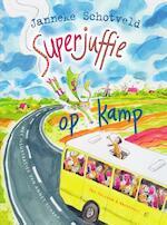 Superjuffie op kamp - Janneke Schotveld (ISBN 9789000349708)