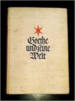 Goethe und seine Welt - Johann Wolfgang von Goethe