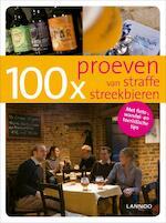100 x proeven van straffe streekbieren - Bruno Loockx, Sofie Vanrafelghem (ISBN 9789020985610)
