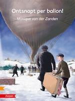 Ontsnapt per ballon - Monique van der Zanden (ISBN 9789048732227)