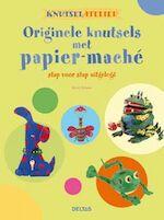 Knutselatelier Originele knutsels met papier-mache