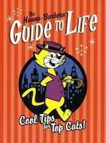 The Hanna-Barbera Guide to Life: Cool Tips for Top Cats