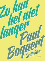 Zo kan het niet langer - Paul Bogaert (ISBN 9789463102940)