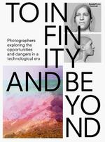 To Infinity and Beyond - BredaPhoto Festival (ISBN 9789492051400)