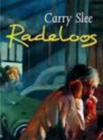 Radeloos - Carry Slee (ISBN 9789064940897)
