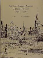 500 Jaar Zwarte Zusters te Dendermonde 1491-1991 - L. Pee, A. Stroobants