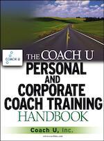 The Coach U Personal and Corporate Coach Training Handbook - Inc., Coach U (ISBN 9780471711735)