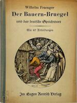 Der Bauern-Bruegel und das deutsche Sprichwort - Wilhelm Fraenger