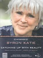 Catching up with reality - Byron Katie