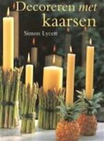 Decoreren met kaarsen - Simon Lycett, Geeske Bouman, Studio Imago (ISBN 9789021328621)