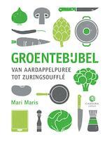 Groentenbijbel van aardappelpuree tot zuringsouffle - Mari Maris (ISBN 9789048814886)