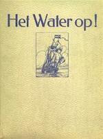 Het water op! - Hermann Carl Anton van Kampen