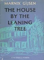 The house by the leaning tree - Marnix Gijsen