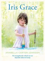 Iris Grace - Arabella Carter-Johnson (ISBN 9789021562612)