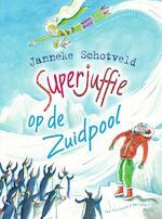 Superjuffie op de Zuidpool - Janneke Schotveld (ISBN 9789000353897)