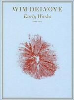 Wim Delvoye: Early Works 1968-1971 - Wim Delvoye (ISBN 9789080721715)