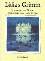 Lidia's Grimm - Jacob Grimm, Wilhelm Grimm, Lidia Postma, Johan van Nieuwenhuizen (ISBN 9789060696064)
