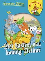 Het kasteel van koning Arthur (3 van serie 1) - Geronimo Stilton (ISBN 9789085923787)
