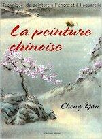 La peinture chinoise - Cheng Yan (ISBN 9782756503745)