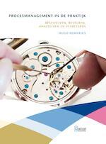 Procesmanagement in de praktijk - Hugo Hendriks (ISBN 9789491743832)