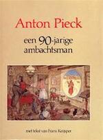 Anton Pieck, een 90-jarige ambachtsman - Anton Pieck, Frans Keijsper, Max Pieck (ISBN 9789026944710)