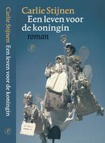 Een leven voor de koningin - Carlie Stijnen (ISBN 9789029538190)