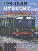 175 jaar Utrecht Spoorstad - Kees Volkers (ISBN 9789079156467)