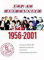 TOP 40 hitdossier 1956-2001 - J. van Slooten (ISBN 9789025733490)