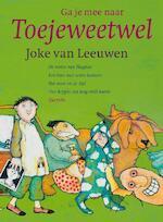 Ga je mee naar toejeweetwel? - Joke van Leeuwen (ISBN 9789045117058)