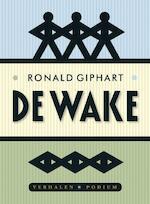 wake - Ronald Giphart (ISBN 9789057595479)