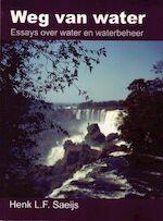 Weg van water - H.L.F. Saeijs (ISBN 9789071301605)