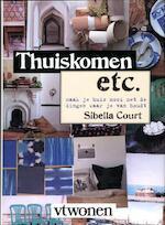 Thuiskomen etc. - maak je huis mooi met dingen waar je van houdt - Sibella Court (ISBN 9789085748816)