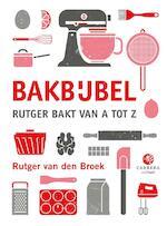 Bakbijbel - Rutger van den Broek (ISBN 9789048826278)
