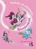 Foeksia de miniheks vriendenboek - Paul van Loon