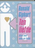 Ten liefde! - Ronald. Giphart (ISBN 9789057592744)