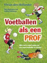 Voetballen als een prof - Vivian den Hollander
