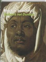 Black is beautiful Rubens tot Dumas - V. Boele (ISBN 9789040084966)